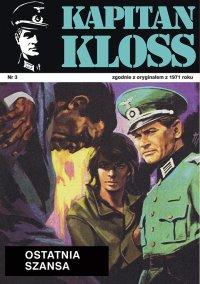 Kapitan Kloss. Ostatnia szansa. Tom 3 - Andrzej Zbych - ebook