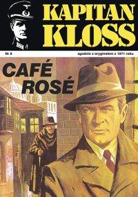 Kapitan Kloss. Cafe Rose. Tom 8 - Andrzej Zbych - ebook