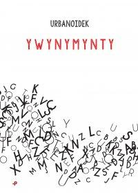 Y WY N Y M Y N T Y - Urbanoidek - ebook