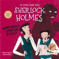 Klasyka dla dzieci. Sherlock Holmes. Tom 8. Wampirzyca z hrabstwa Sussex - Arthur Conan Doyle - audiobook