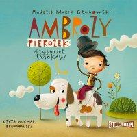 Ambroży Pierożek – przyjaciel smoków - Andrzej Marek Grabowski - audiobook