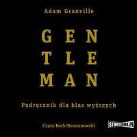 Gentleman. Podręcznik dla klas wyższych - Adam Granville - audiobook
