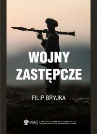 Wojny Zastępcze - Filip Bryjka - ebook