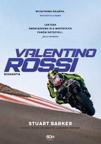 Valentino Rossi. Biografia - Stuart Barker - ebook