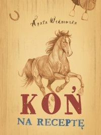 Koń na receptę - Agata Widzowska - ebook