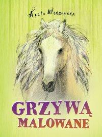 Grzywą malowane - Agata Widzowska - ebook