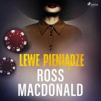 Lewe pieniądze - Ross Macdonald - audiobook