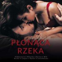Płonąca rzeka - Praca Zbiorowa - audiobook