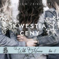 Willa Morena 5: Kwestia ceny - Zbigniew Zbikowski - audiobook