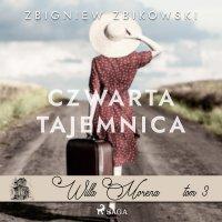 Willa Morena 3. Czwarta tajemnica - Zbigniew Zbikowski - audiobook