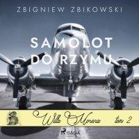 Willa Morena 2. Samolot do Rzymu - Zbigniew Zbikowski - audiobook