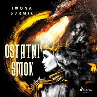 Ostatni smok - Iwona Surmik - audiobook