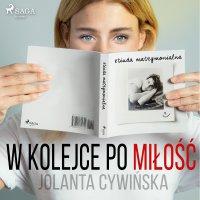W kolejce po miłość - Jolanta Cywinska - audiobook