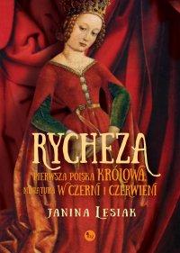 Rycheza, pierwsza polska królowa. Miniatura w czerni i czerwieni - Janina Lesiak - ebook