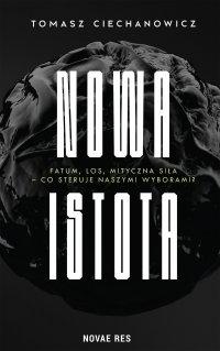 Nowa Istota - Tomasz Ciechanowicz - ebook
