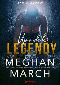 Upadek legendy. Gabriel Legend. Część 1 - Meghan March - ebook