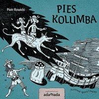 Pies Kolumba - Piotr Rowicki - ebook