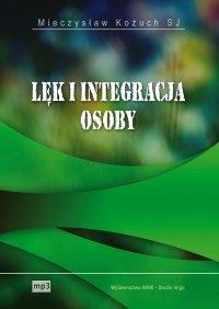 Lęk i integracja osoby - Mieczysław Kożuch SJ - audiobook