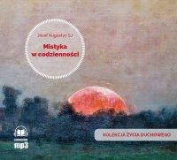 Mistyka w codzienności - Józef Augustyn SJ - audiobook
