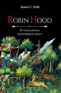 Robin Hood. W poszukiwaniu legendarnego banity - J.C. Holt - ebook