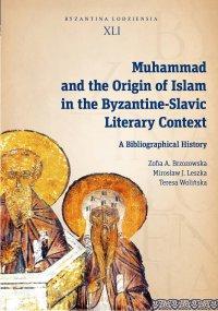 Muhammad and the Origin of Islam in the Byzantine-Slavic Literary Context. A Bibliographical History - Zofia A. Brzozowska - ebook
