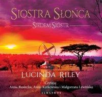 Siostra Słońca. Siedem Sióstr - Lucinda Riley - audiobook