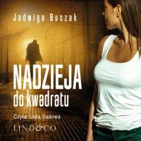 Nadzieja do kwadratu - Jadwiga Buczak - audiobook