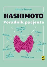 Hashimoto. Poradnik pacjenta - Katarzyna Ślubowska - ebook