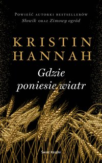 Gdzie poniesie wiatr - Kristin Hannah - ebook