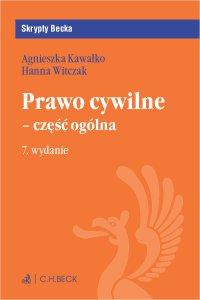 Prawo cywilne - część ogólna. Wydanie 7 - Agnieszka Kawałko - ebook