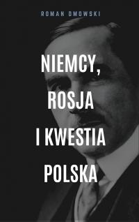 Niemcy, Rosja i kwestia polska - Roman Dmowski - ebook