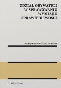 Udział obywateli w sprawowaniu wymiaru sprawiedliwości - Ryszard Piotrowski - ebook