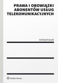 Prawa i obowiązki abonentów usług telekomunikacyjnych - Andrzej Krasuski - ebook