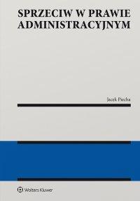 Sprzeciw w prawie administracyjnym - Jacek Piecha - ebook