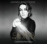 Czarno na białym - Joanna Jędrzejczyk - audiobook