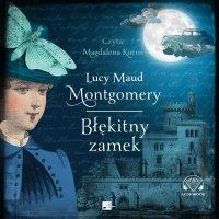 Błękitny zamek - Lucy Maud Montgomery - audiobook