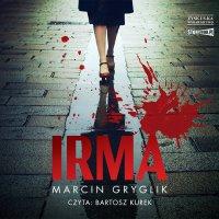 Irma - Marcin Gryglik - audiobook