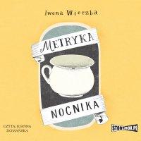 Metryka nocnika - Iwona Wierzba - audiobook