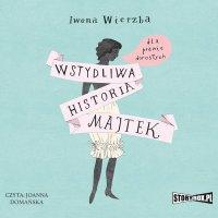 Wstydliwa historia majtek dla prawie dorosłych - Iwona Wierzba - audiobook