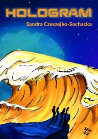 Hologram - Sandra Czeszejko-Sochacka - ebook