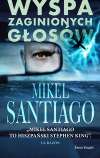 Wyspa zaginionych głosów - Mikel Santiago - ebook