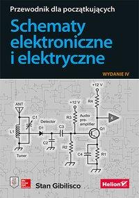 Schematy elektroniczne i elektryczne. Przewodnik dla początkujących. Wydanie IV - Stan Gibilisco - ebook