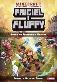 Frigiel i Fluffy. Bitwa na równinach Meraim - Frigiel - ebook