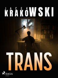Trans - Jacek Krakowski - ebook