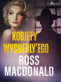 Kobiety Wycherly'ego - Ross Macdonald - ebook