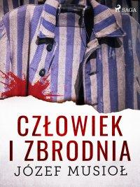 Człowiek i zbrodnia - Józef Musiol - ebook