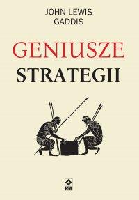 Geniusze Strategii - John Lewis Gaddis - ebook
