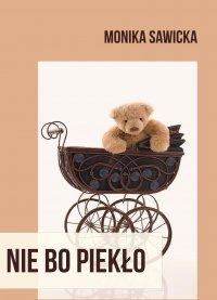 Nie bo piekło - Monika Sawicka - ebook