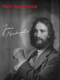 Jezus Niechrystus - Piotr Augustyniak - ebook