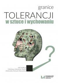 Granice tolerancji w sztuce i wychowaniu - Mirosława Zalewska-Pawlak - ebook